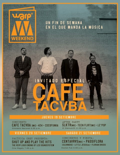 Warp Weekend con Cafe Tacvba