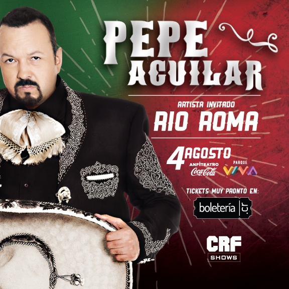 Pepe Aguilar trae su música en agosto con Rio Roma